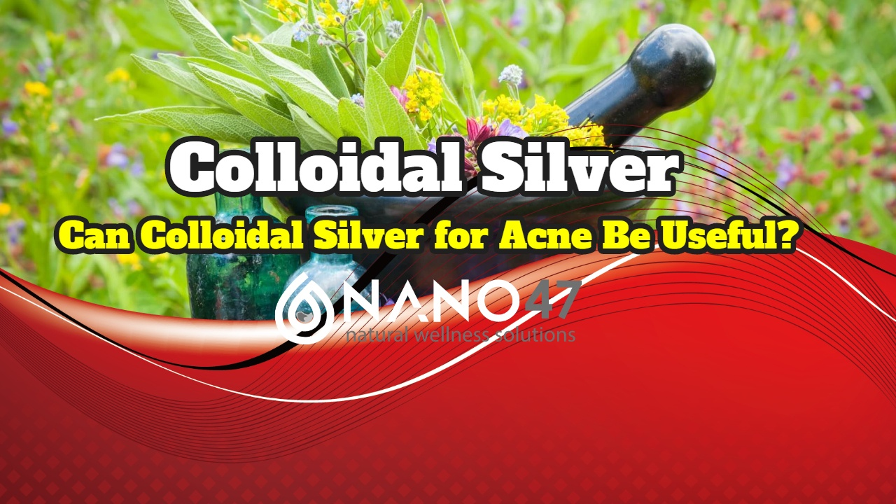 Can Colloidal Silver for Acne Be Useful