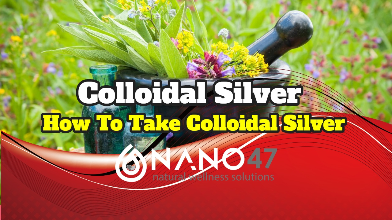 How To Take Colloidal Silver Orally