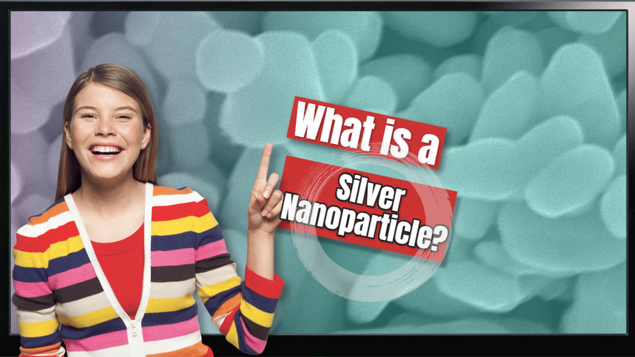 Image text: What is a Silver Nanoparticle
